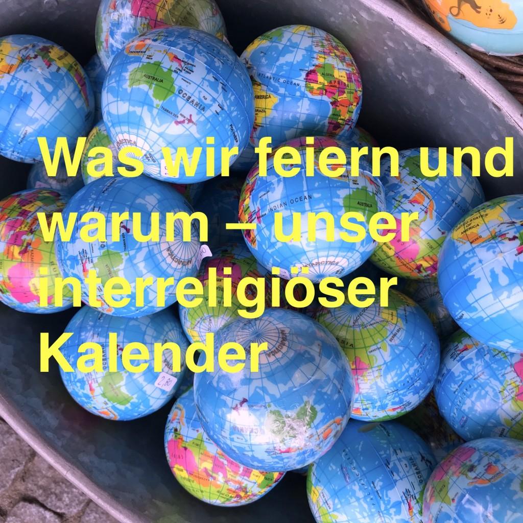 Was wir feiern und warum. Unser Interreligiöser Kalender